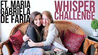 Whisper Challenge Ft Maria Gabriela de Faria 👯🎧