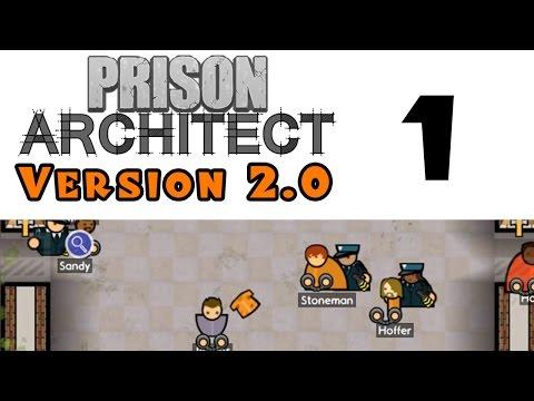 Let's Play:  Prison Architect -- Version 2.0! -- Episode 1