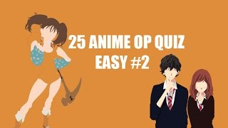 GUESS THE ANIME OP QUIZ #2 [EASY 25]