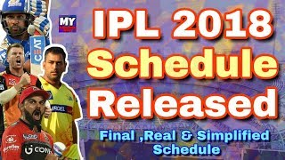 IPL 2018 : Final Schedule Released | Watch First Real Venue Wise Simplified IPL Schedule