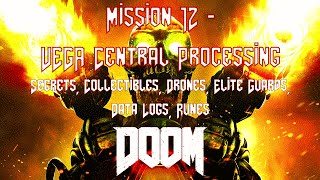 DOOM - Lvl 12 - VEGA Central Processing - (Collectibles, Data Logs, Classic Map, Elite Guards)