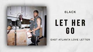 Video 6LACK - Let Her Go (East Atlanta Love Letter) download MP3, 3GP, MP4, WEBM, AVI, FLV November 2018