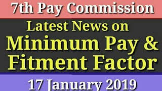7th Pay Commission: Latest News On Minimum Pay & Fitment Factor 17 January 2019