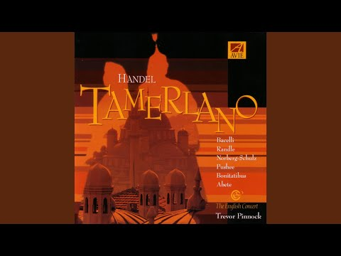 Tamerlano - Act 1: Recit: Asteria, Non Parlate?
