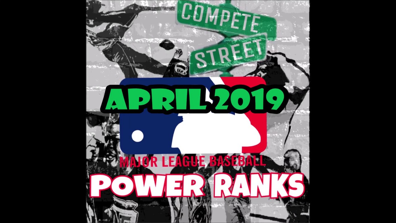 Compete Street MLB End Of The Month Top 10 Power Rankings (April 2019)