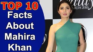 Top 10 Facts About Mahira Khan You Probably Didn't Know