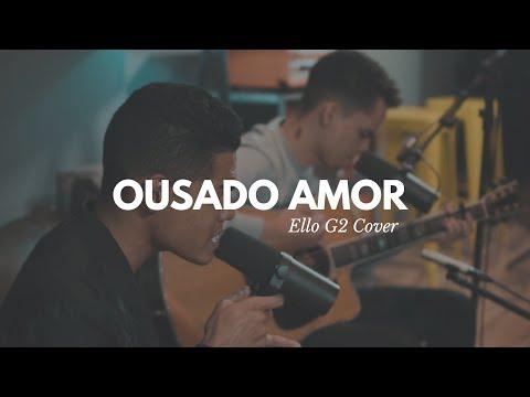 Ousado Amor / Me Ama - Ello G2 (Live Session)