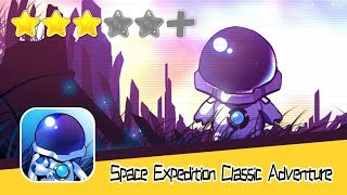 Space Expedition: Classic Adventure - Walkthrough Dangerous Mission Recommend index three sta