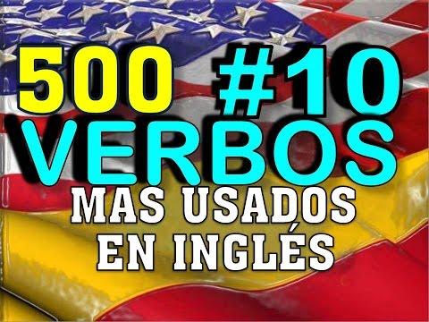 VERBOS MÁS USADOS EN INGLÉS – INGLÉS  ESPAÑOL - CON PRONUNCIACIÓN - INGLÉS AMERICANO - #10