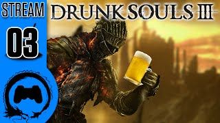 Dark Souls 3 - DRUNK SOULS III - 03 - TeamFourStar
