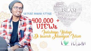 Ustad Hanan Attaqi, Lc - Indahnya hidup dibawah naungan Islam MP3