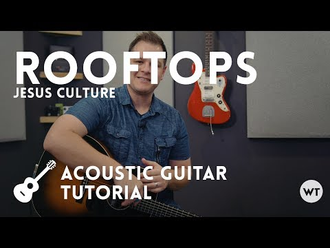 Rooftops - Jesus Culture - Tutorial (acoustic guitar)