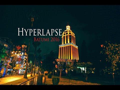 Hyperlapse - Batumi 2016 ©