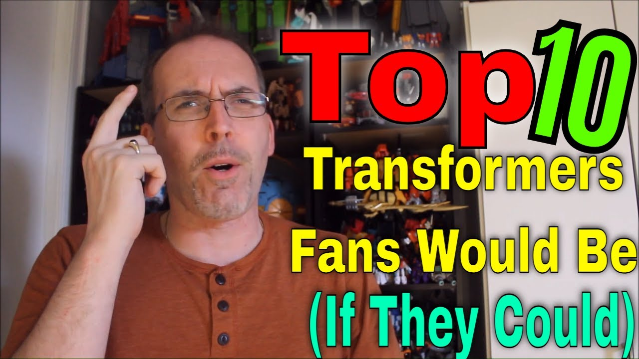 GotBot Counts Down: The Top 10 Transformers Fans Would Be...If They Could
