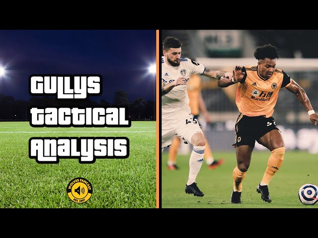 Wolves 1-0 Leeds United | Gully's Tactical Analysis