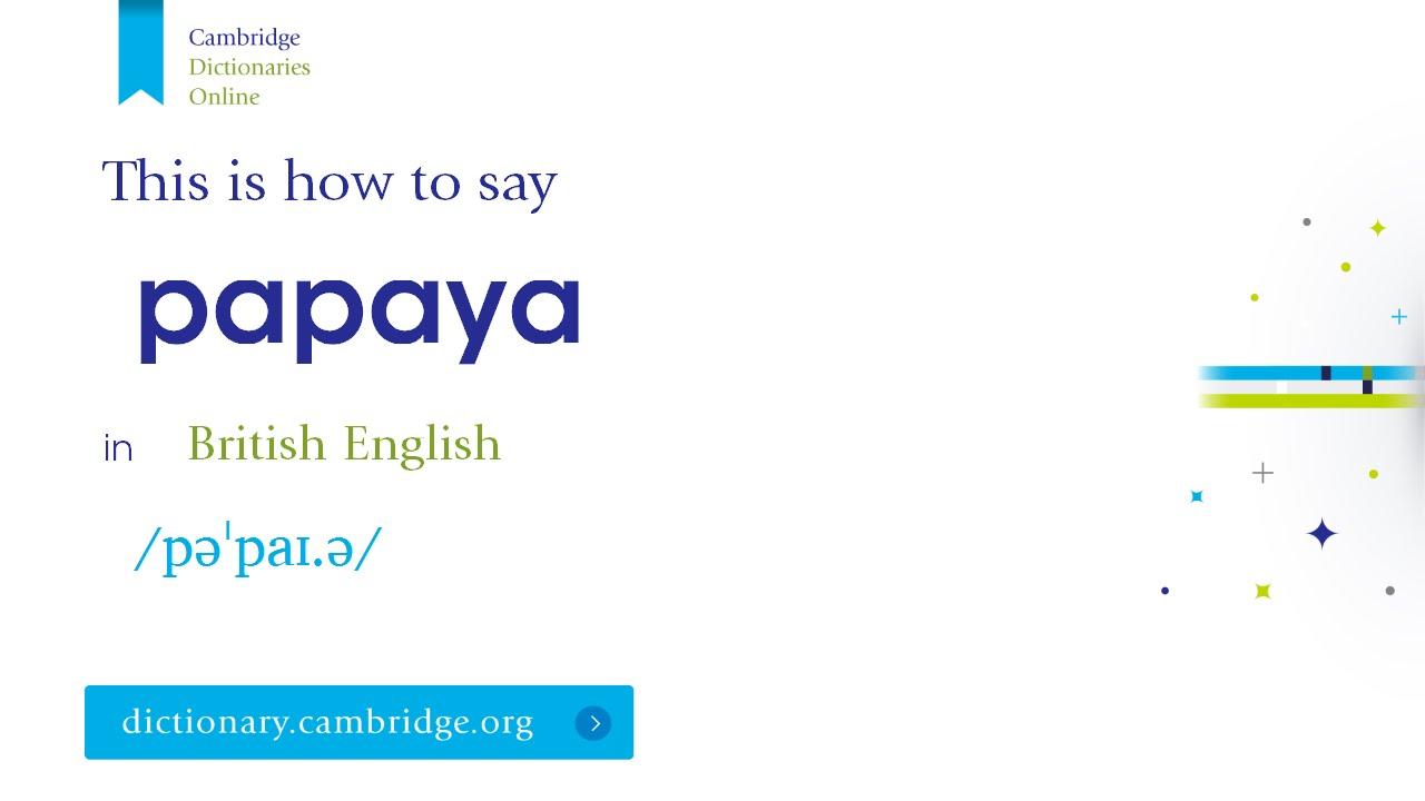 How to say papaya