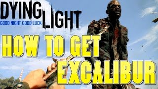 Dying Light - Easter Egg Excalibur Secret Weapon and Blueprint