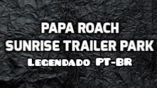 Papa Roach - Sunrise Trailer Park (Legendado PT-BR) [Feat. Machine Gun Kelly]