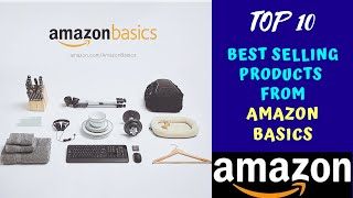 TOP 10 PRODUCTS FROM AMAZON BASICS