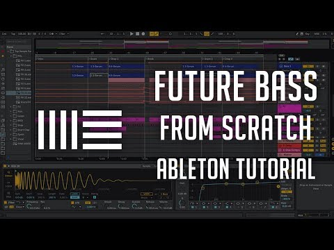 Future Bass From Scratch - Ableton Live Tutorial - Free Download