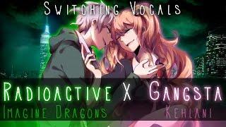 Nightcore ↬ Radioactive Gangsta [Switching Vocals | MASHUP]