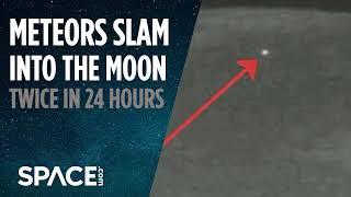 Meteors Slam Into Moon Twice in 24 Hours
