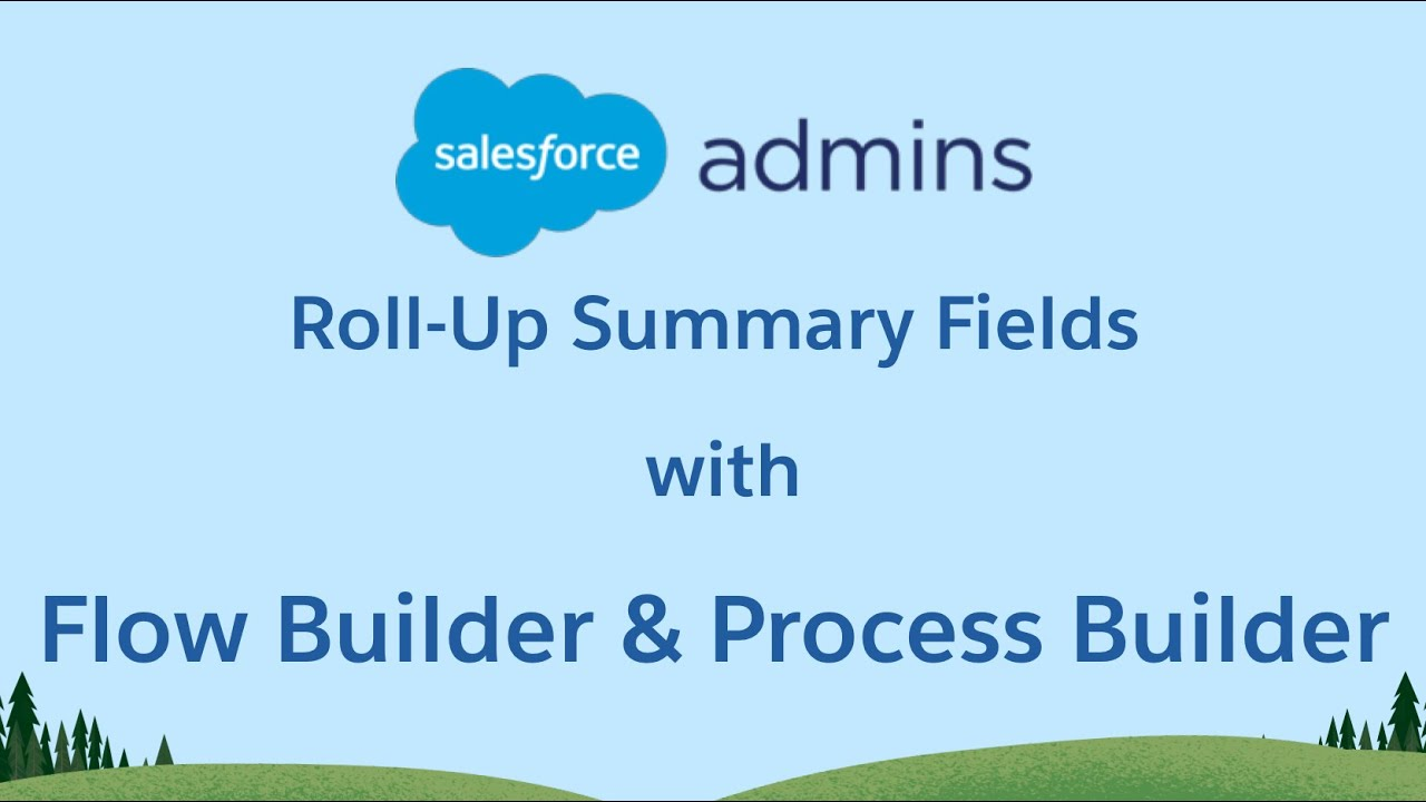 Use Flow Builder to Create Roll-Up Summary Fields