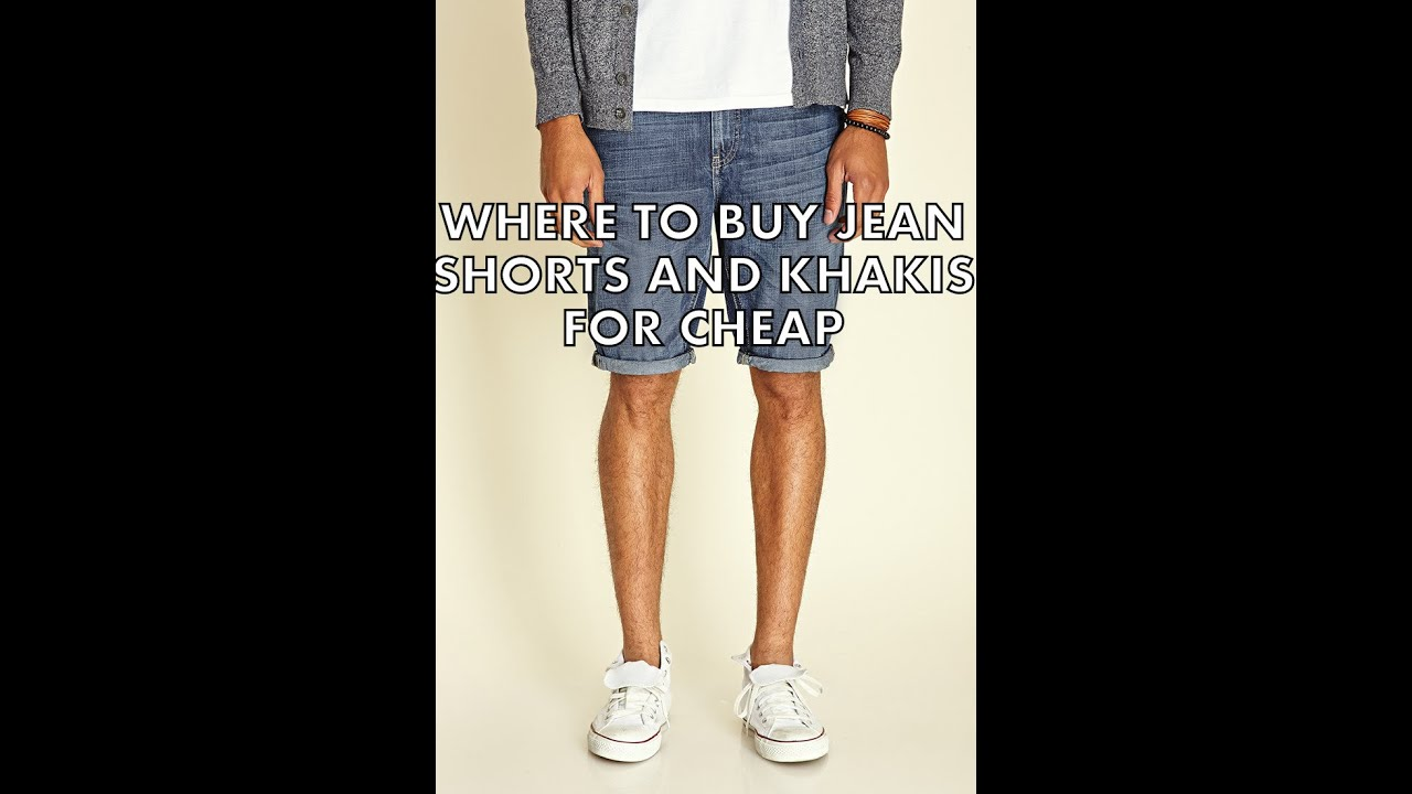 Where To Buy Jean Shorts and Khakis For Cheap!!! - YouTube
