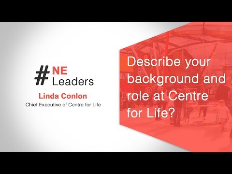 Linda Conlon - Q1. Describe your background and role at Centre for Life?