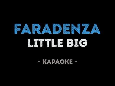 LITTLE BIG - FARADENZA (Караоке)