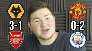 ARSENAL AND UNITED CALM DOWN | WOLVES 3-1 ARSENAL MAN UNITED 0-2 MAN CITY | CHELSEA FAN REACTION