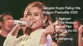 TERBARU !! DANGDUT KOPLO VOCAL BY ANGGUN PRAMUDITA 2020 !