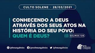 Culto Solene - Domingo - 28/03/2021