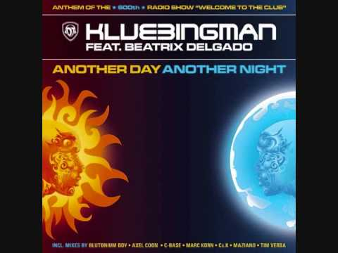 DJ Klubbingman feat  Beatrix Delgado -  Another Day Another Night (Axel Coon Remix)