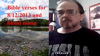 Bible verses for 8 12 13 and blood moon for 4 15 14