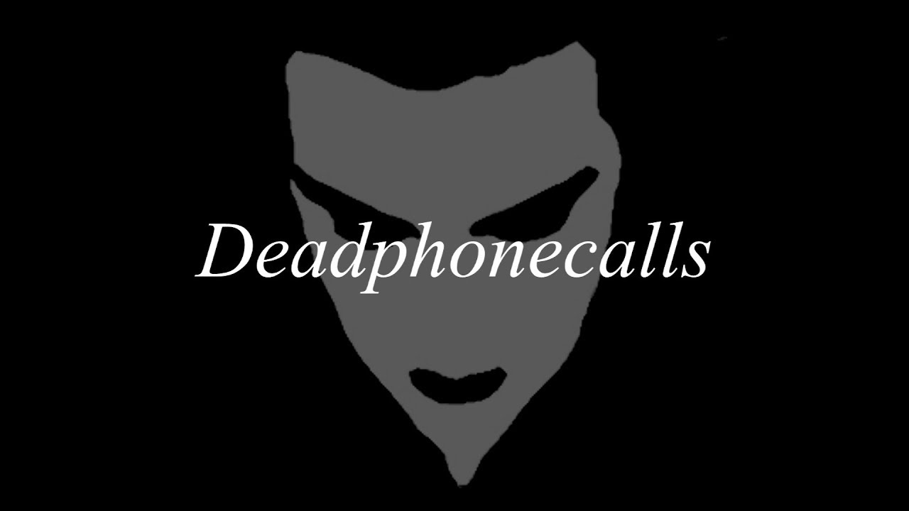 DEADPHONECALLS - SONGS MIX