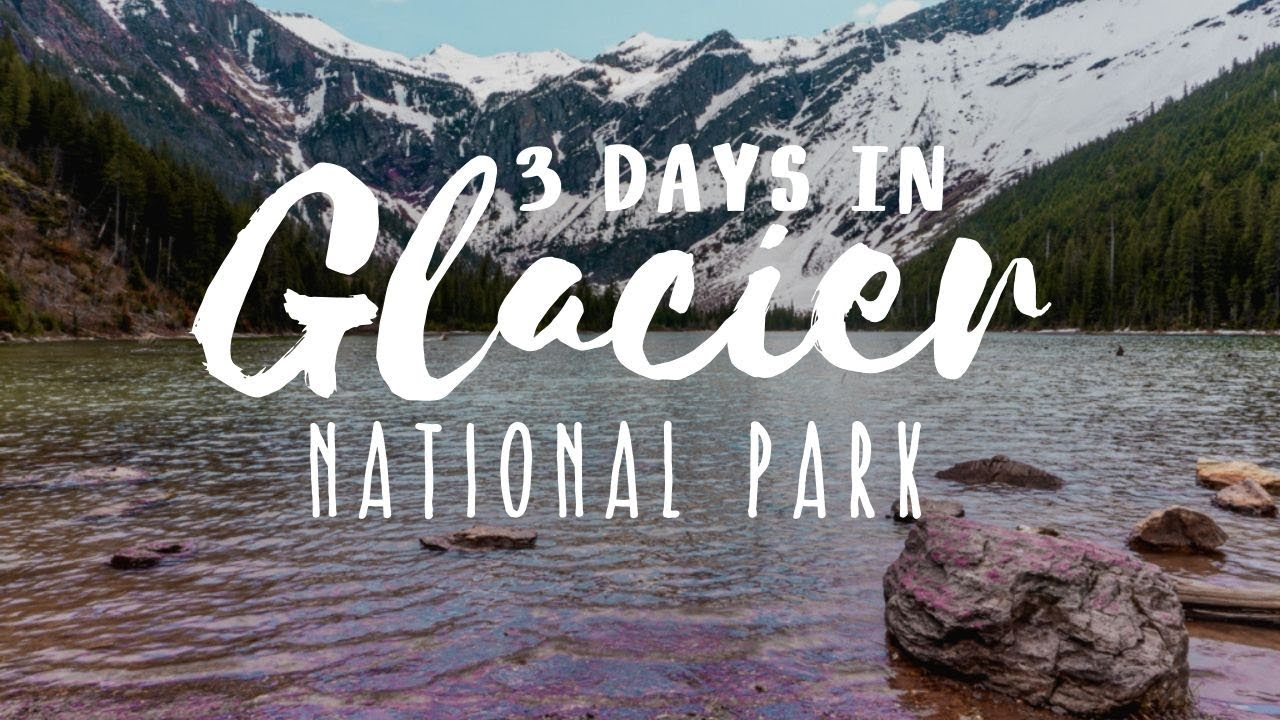 glacier national park itinerary 3 day family friendly adventure travel family youtube
