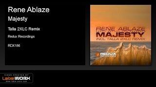 Rene Ablaze - Majesty (Talla 2XLC Remix)