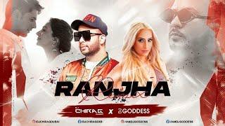 Ranjha Remix | DJ Goddess and DJ Chirag Dubai | B Praak |  Jasleen Royal | Sheershah