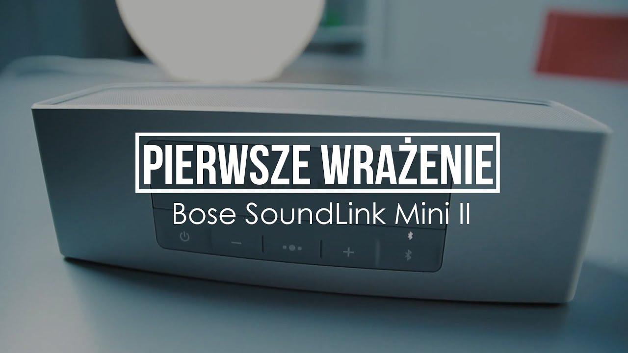 Pierwsze Wrażenie - Bose SoundLink Mini II