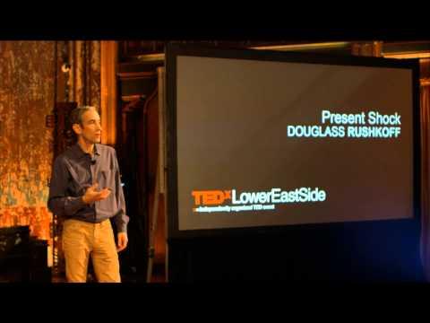 Present shock: Douglas Rushkoff at TEDxLowerEastSide