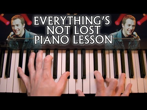 How to play Coldplay - Everything's Not Lost on piano
