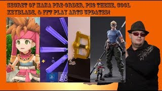 Secret Of Mana Pre Order, PS2 Theme, Cool Keyblade, & FF7 Play Arts Update!