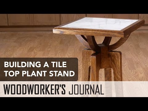 Building a Tile-Top Plant Stand | Woodworking Project