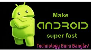 How To Speed Up Android Phone For Better Performance! 2018 ।।