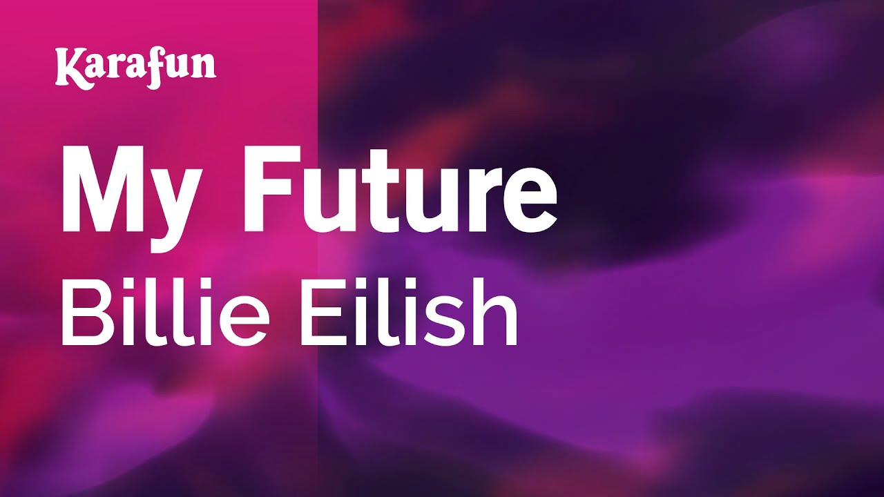 My Future - Billie Eilish | Karaoke Version | KaraFun