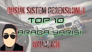 Düşük Gereksinimli TOP 10 Araba Yarışı Oyunu