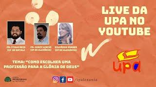 Live da UPA - Como escolher uma profissão para a Glória de Deus