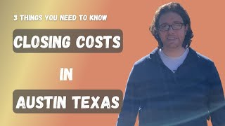 Closing Costs in Austin Texas | 3 Things You Need to Know