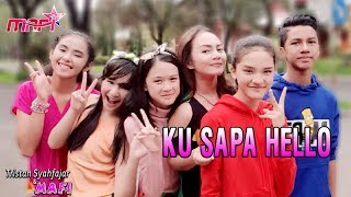 Tristan Syahfajar & MAFI - Ku Sapa Hello (Official Music Video)